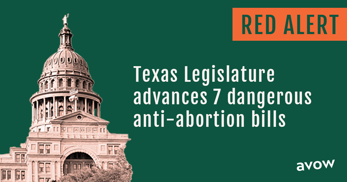 Banner stating 'Texas Legislature advances 7 dangerous anti-abortion bills'