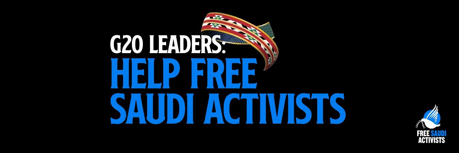 G20 Leaders: Help Free Saudi Activists