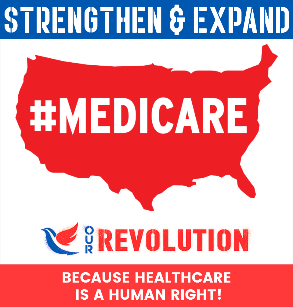 Strengthen and Expand Medicare!